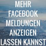 Mehr Facebook Meldungen anzeigen lassen